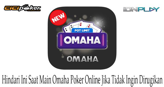 Hindari Ini Saat Main Omaha Poker Online Jika Tidak Ingin Dirugikan