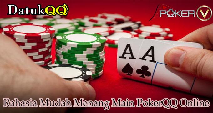 Rahasia Mudah Menang Main PokerQQ Online