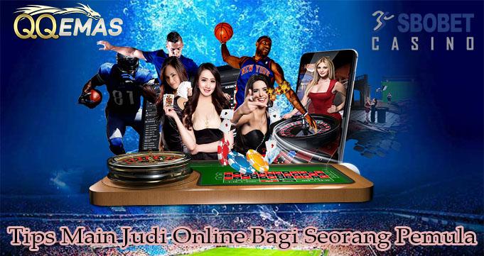 Tips Main Judi Online Bagi Seorang Pemula